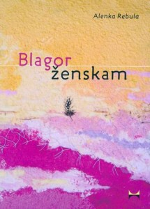 Tanja Turnsek - Blagor zenskam - Alenka Rebula
