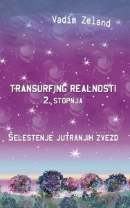 Tanja Turnsek - Transurfing realnosti - 2. stopnja - Vadim Zeland