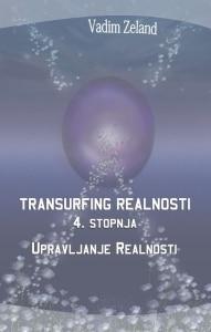Tanja Turnsek - Transurfing realnosti - 4. stopnja - Vadim Zeland