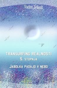Tanja Turnsek - Transurfing realnosti - 5. stopnja - Vadim Zeland